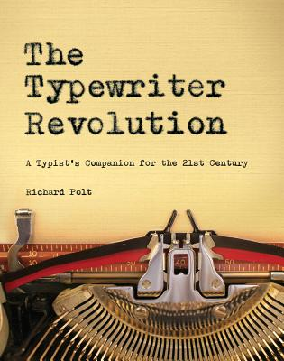 The Typewriter Revolution: A Typist's Companion for the 21st Century Cover Image