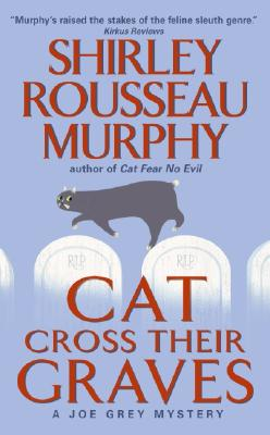 Cat Cross Their Graves: A Joe Grey Mystery (Joe Grey Mysteries) Cover Image