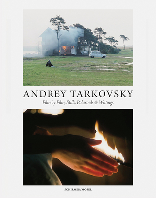 Andrey Tarkovsky: Life and Work: Film by Film, Stills, Polaroids & Writings Cover Image