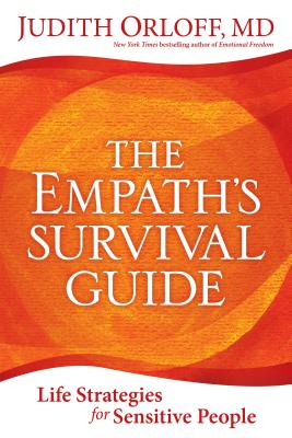 The Empath's Survival Guide: Life Strategies for Sensitive People Cover Image