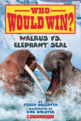 Walrus vs. Elephant Seal (Who Would Win?) Cover Image