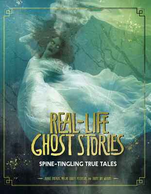 Real-Life Ghost Stories: Spine-Tingling True Tales Cover Image