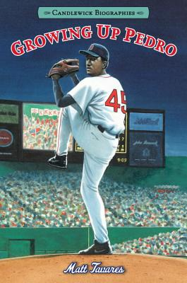 Growing Up Pedro: Candlewick Biographies: How the Martinez Brothers Made It from the Dominican Republic All the Way to the Major Leagues Cover Image