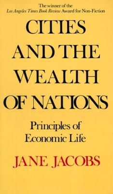 Cities and the Wealth of Nations: Principles of Economic Life Cover Image