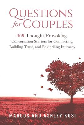 Questions for Couples: 469 Thought-Provoking Conversation Starters for Connecting, Building Trust, and Rekindling Intimacy Cover Image