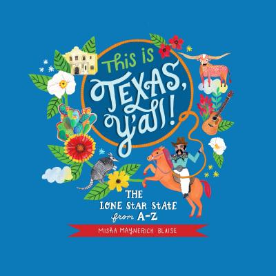 This Is Texas, Y'All!: The Lone Star State from A to Z Cover Image