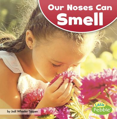 Our Noses Can Smell (Our Amazing Senses) Cover Image