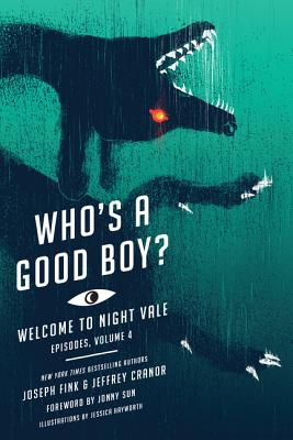 Who's a Good Boy?: Welcome to Night Vale Episodes, Vol. 4 Cover Image