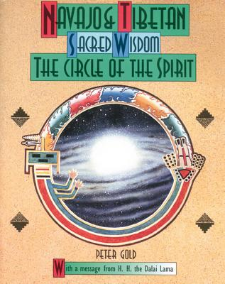 Navajo and Tibetan Sacred Wisdom: The Circle of the Spirit Cover Image
