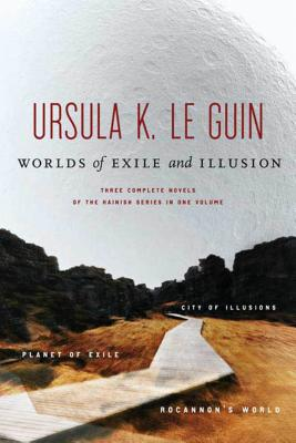 Worlds of Exile and Illusion: Three Complete Novels of the Hainish Series in One Volume--Rocannon's World; Planet of Exile; City of Illusions Cover Image
