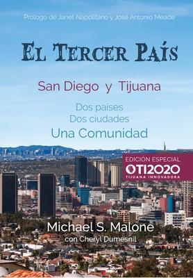 El Tercer País: San Diego Y Tijuana: DOS Países, DOS Ciudades, Una Comunidad Cover Image