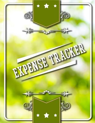 Expense Tracker: Personal Budget Log Book Cover Image