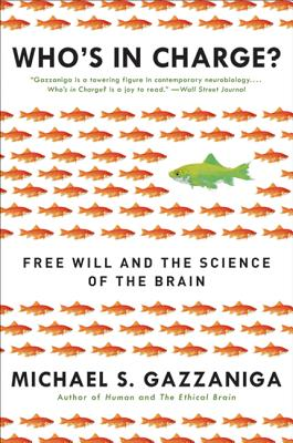 Who's in Charge?: Free Will and the Science of the Brain Cover Image