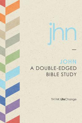 John: A Double-Edged Bible Study (LifeChange) Cover Image