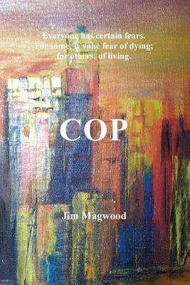 Cop: Everyone has certain fears. For some it's the fear of dying - for others, of living. Cover Image