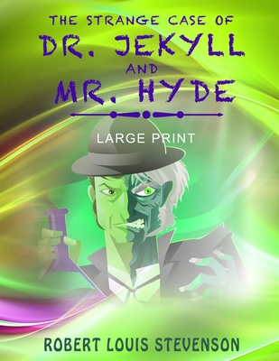 The Strange Case of Dr. Jekyll and Mr. Hyde - Large Print Cover Image
