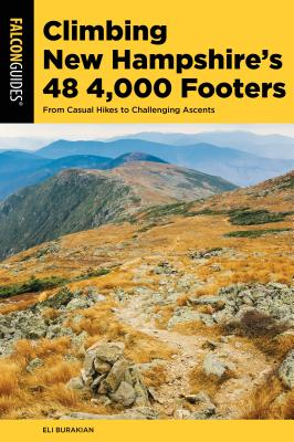 Climbing New Hampshire's 48 4,000 Footers: From Casual Hikes to Challenging Ascents (Regional Hiking) Cover Image