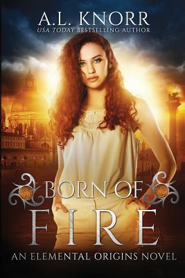 Born of Fire: An Elemental Origins Novel Cover Image