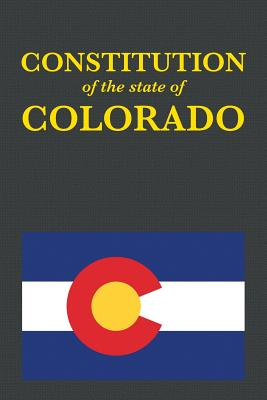 The Constitution of the State of Colorado (Us Constitution #38) Cover Image