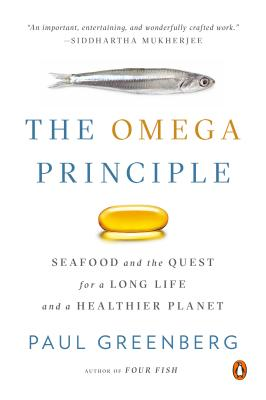 The Omega Principle: Seafood and the Quest for a Long Life and a Healthier Planet Cover Image
