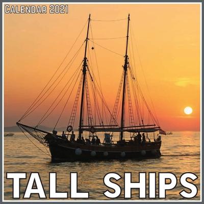 Tall Ships Calendar 2021: Official Tall Ships Calendar 2021, 12 Months Cover Image