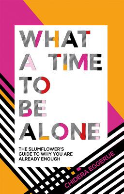 What a Time to Be Alone: The Slumflower's Guide to Why You Are Already Enough Cover Image