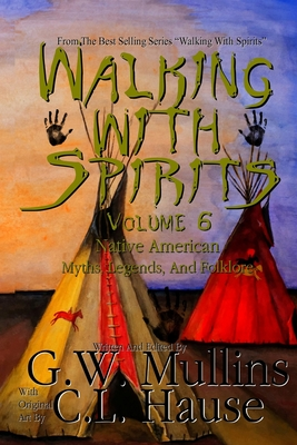 Walking With Spirits Volume 6 Native American Myths, Legends, And Folklore Cover Image
