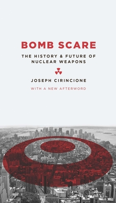 Bomb Scare: The History and Future of Nuclear Weapons Cover Image