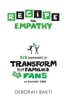 RECIPE for Empathy: Six Strategies to Transform Your Families into Fans in Seniors' Care Cover Image