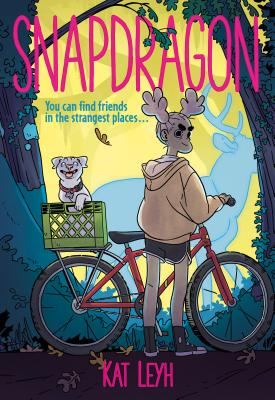 Book Cover: Snapdragon by Kat Leyh. Image: A kid with antlers in the middle of a forest, with a bike. There's a dog in a milk crate on the back of the bike and a large dear in the background.
