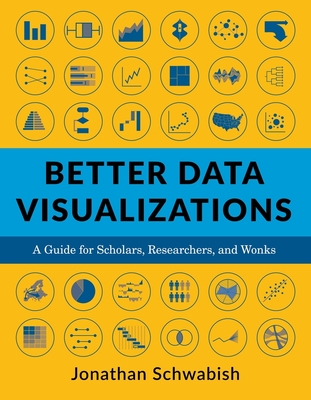 Better Data Visualizations: A Guide for Scholars, Researchers, and Wonks Cover Image
