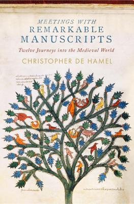 Meetings with Remarkable Manuscripts: Twelve Journeys into the Medieval World Cover Image