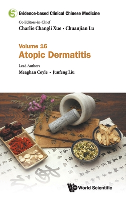 Evidence-Based Clinical Chinese Medicine - Volume 16: Atopic Dermatitis Cover Image