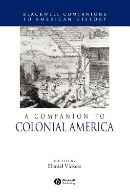 Cover for A Companion to Colonial America (Wiley Blackwell Companions to American History)