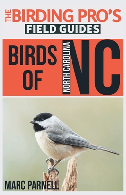 Birds of North Carolina (The Birding Pro's Field Guides) Cover Image