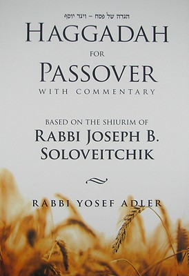 Haggadah for Passover with Commentary: Based on the Shiurim of Rabbi Joseph B. Soloveitchik Cover Image