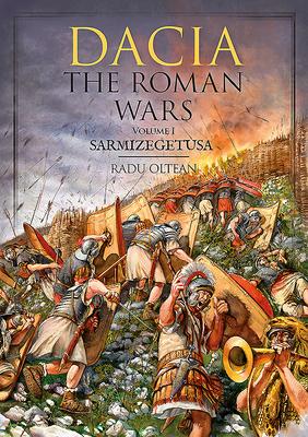 Dacia - The Roman Wars: Volume I Sarmizegetusa Cover Image