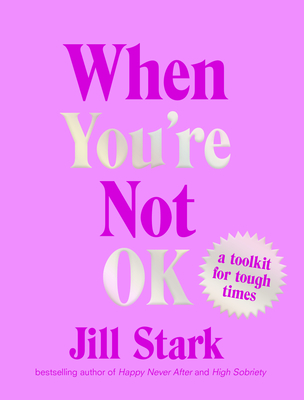 When You're Not Ok: A Toolkit for Tough Times cover