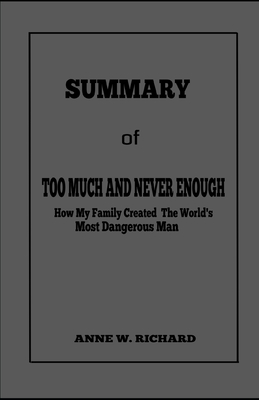 SUMMARY of TOO MUCH AND NEVER ENOUGH: How My Family Created the World's Most Dangerous Man Cover Image