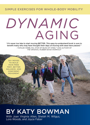 Dynamic Aging: Simple Exercises for Whole Body Mobility Cover Image