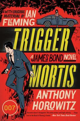 Trigger Mortis (James Bond Novels) Cover Image