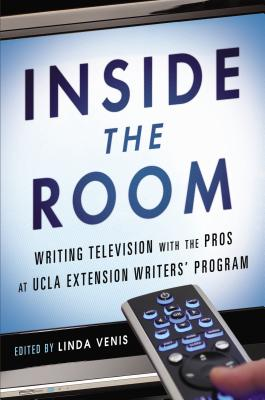 Inside the Room: Writing Television with the Pros at UCLA Extension Writers' Program Cover Image