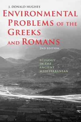 Environmental Problems of the Greeks and Romans: Ecology in the Ancient Mediterranean (Ancient Society and History) Cover Image