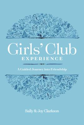 Girls' Club Experience: A Guided Journey Into Friendship Cover Image