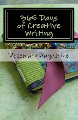 365 Days of Creative Writing: Writing Prompts and Creative Ideas for 365 Days! Cover Image