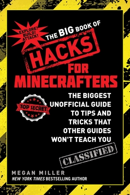 The Big Book of Hacks for Minecrafters: The Biggest Unofficial Guide to Tips and Tricks That Other Guides Won't Teach You Cover Image