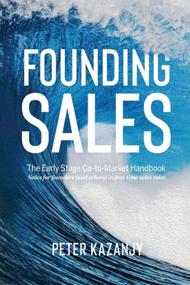 Founding Sales: The Early Stage Go-to-Market Handbook Cover Image