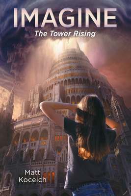 Imagine... The Tower Rising (Imagine...Series) Cover Image