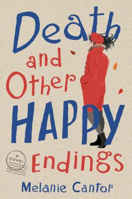 Death and Other Happy Endings: A Novel Cover Image