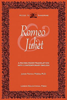 Romeo and Juliet: A Facing-Pages Translation Into Contemporary English (Access to Shakespeare) Cover Image